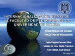 INTERNACIONALIZACI N: RETOS DE LA FACULTAD DE PEDAGOG A DE LA UNIVERSIDAD DE COLIMA