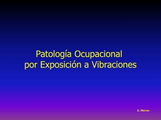 Patolog a Ocupacional  por Exposici n a Vibraciones