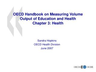 OECD Handbook on Measuring Volume  Output of Education and Health Chapter 3: Health