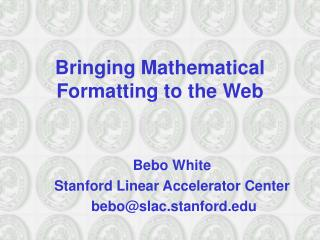 Bringing Mathematical Formatting to the Web