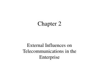 External Influences on Telecommunications in the Enterprise