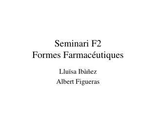 Seminari F2 Formes Farmac utiques
