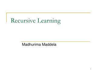 Recursive Learning