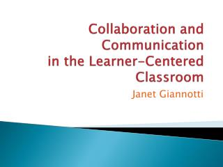 Collaboration and Communication in the Learner-Centered Classroom
