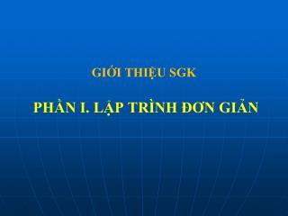 GII THIU SGK   PHN I. LP TR NH  ON GIN
