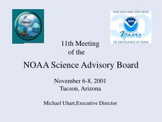 November 6-8, 2001 Tucson, Arizona  Michael Uhart,Executive Director