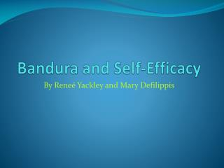 Bandura and Self-Efficacy
