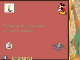 Sistema de tres ecuaciones  con tres inc gnitas