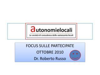 FOCUS SULLE PARTECIPATE  OTTOBRE 2010 Dr. Roberto Russo