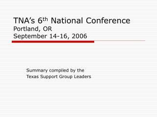TNA s 6th National Conference Portland, OR September 14-16, 2006