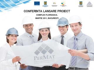 CONFERINTA LANSARE PROIECT COMPLEX FLOREASCA, MARTIE 2011, BUCURESTI