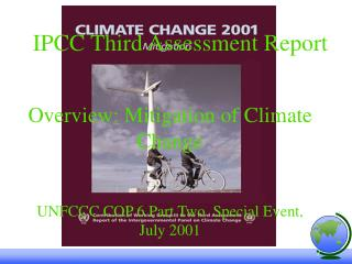 Overview: Mitigation of Climate Change  UNFCCC COP 6 Part Two  Special Event, July 2001