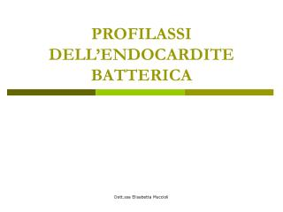 PROFILASSI DELL ENDOCARDITE BATTERICA