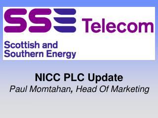 NICC PLC Update Paul Momtahan, Head Of Marketing