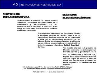 Edif. Mediterr neo, piso 1 N  1-A San Jacinto Edo. Trujillo Z.P 3150, Tel fonos