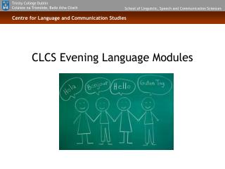 CLCS Evening Language Modules