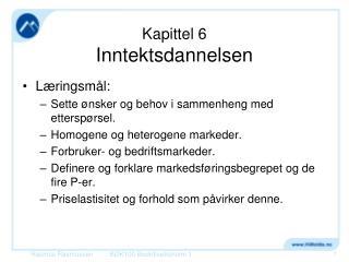 Kapittel 6 Inntektsdannelsen