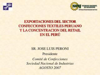 EXPORTACIONES DEL SECTOR     CONFECCIONES TEXTILES PERUANO                                                    Y LA CONCE