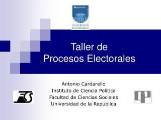 Antonio Cardarello Instituto de Ciencia Pol tica  Facultad de Ciencias Sociales Universidad de la Rep blica