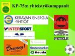 KP-75:n yhteisty kumppanit