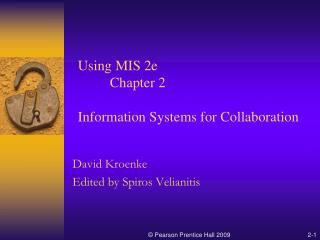 Using MIS 2e  Chapter 2  Information Systems for Collaboration