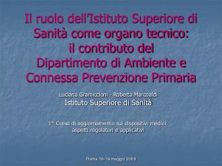 Il ruolo dell Istituto Superiore di Sanit  come organo tecnico: il contributo del Dipartimento di Ambiente e Connessa Pr