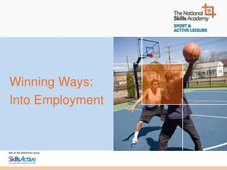 Winning Ways: Into Employment