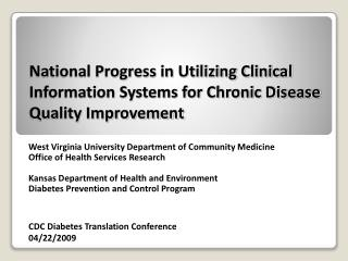 National Progress in Utilizing Clinical Information Systems for Chronic Disease Quality Improvement