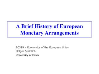 A Brief History of European Monetary Arrangements