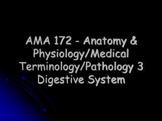 AMA 172 - Anatomy  Physiology
