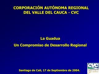 CORPORACI N AUT NOMA REGIONAL DEL VALLE DEL CAUCA - CVC