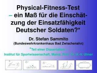 Physical-Fitness-Test    ein Ma  f r die Einsch t-zung der Einsatzf higkeit Deutscher Soldaten