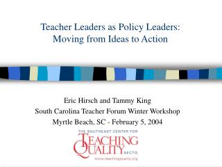 Teacher Leaders as Policy Leaders: Moving from Ideas to Action
