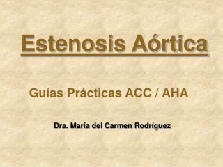 Estenosis A rtica