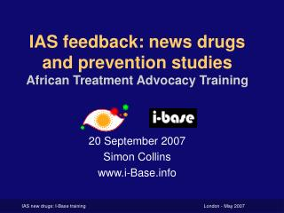 IAS feedback: news drugs and prevention studies African Treatment Advocacy Training