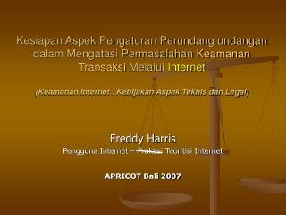 Kesiapan Aspek Pengaturan Perundang undangan dalam Mengatasi Permasalahan Keamanan Transaksi Melalui Internet  Keamanan