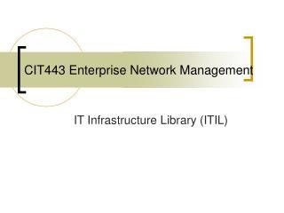 CIT443 Enterprise Network Management