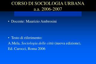 CORSO DI SOCIOLOGIA URBANA a.a. 2006-2007