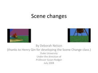 Scene changes
