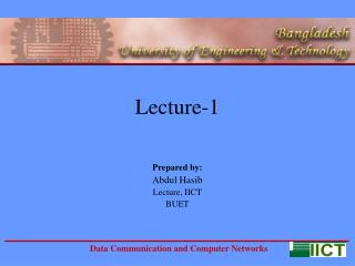 Lecture-1    Prepared by: Abdul Hasib Lecture, IICT BUET
