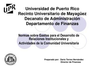 Universidad de Puerto Rico Recinto Universitario de Mayag ez Decanato de Administraci n Departamento de Finanzas
