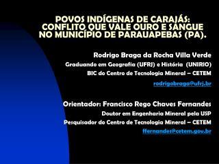 POVOS IND GENAS DE CARAJ S: CONFLITO QUE VALE OURO E SANGUE NO MUNIC PIO DE PARAUAPEBAS PA.