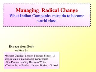 Managing  Radical Change What Indian Companies must do to become world class