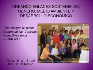 CREANDO ENLACES SOSTENIBLES: GENERO, MEDIO AMBIENTE Y DESARROLLO ECONOMICO