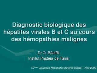 Diagnostic biologique des h patites virales B et C au cours des h mopathies malignes