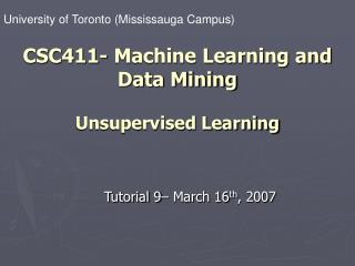 CSC411- Machine Learning and Data Mining  Unsupervised Learning
