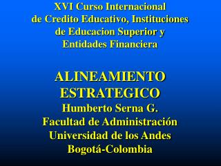 XVI Curso Internacional de Credito Educativo, Instituciones de Educacion Superior y Entidades Financiera  ALINEAMIENTO E