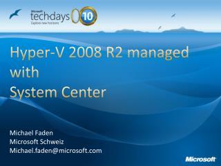 Hyper-V 2008 R2 managed with  System Center
