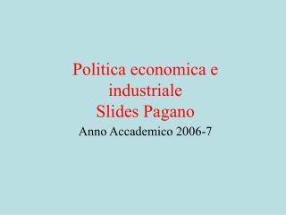 Politica economica e industriale Slides Pagano