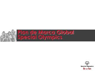 Plan de Marca Global  Special Olympics